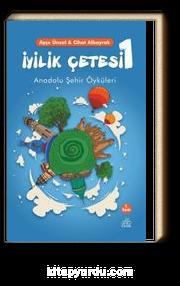 İyilik Çetesi & Anadolu Şehir Öyküleri