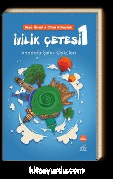İyilik Çetesi 1 & Anadolu Şehir Öyküleri