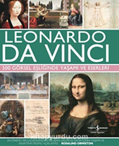 Leonardo Da Vinci500 Görsel Eşliğinde Yaşamı ve Eserleri - Rosalind Ormiston pdf epub