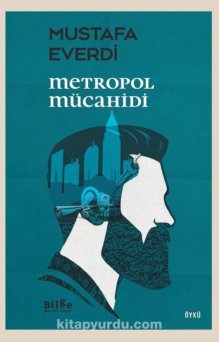 Metropol Mücahidi - Mustafa Everdi pdf epub