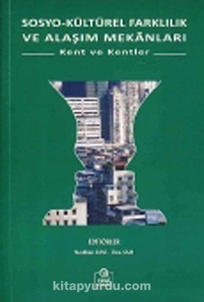Sosyo-Kültürel Farklılık ve Alaşım MekanlarıKent ve Kentler -  pdf epub