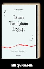 İslam Tarihçiliğin Doğuşu & İlk Siyer-Meğazi Eserleri ve Müellifleri
