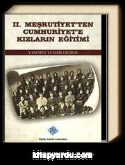 II.Meşrutiyet'ten Cumhuriyet'e Kızların Eğitimi