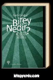 Birey Nedir? & Öz Türkçe Bir Marksist Yaklaşım Denemesi