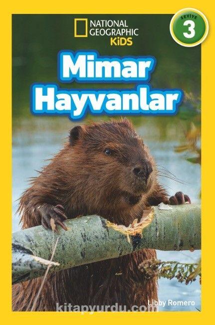 National Geographic Kids / Mimar Hayvanlar - Libby Romero pdf epub