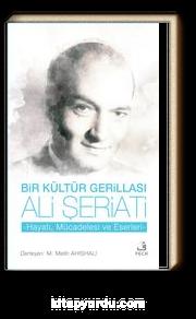 Bir Kültür Gerillası Ali Şeriati & Hayatı, Mücadelesi ve Eserleri