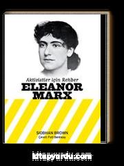 Aktivistler İçin Rehber: Eleanor Marx
