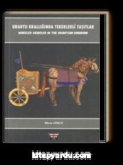 Urartu Krallığında Tekerlekli Taşıtlar