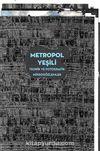 Metropol Yeşili & Teorik ve Fotografik Mikrogözlemler