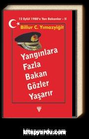 Yangınlara Fazla Bakan Gözler Yaşarır & 12 Eylül 1980'e Yan Bakanlar  2