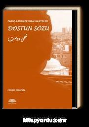 Farsça-Türkçe Kısa Hikayeler: Dostun Sözü