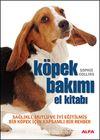 Köpek Bakımı El Kitabı & Sağlıklı, Mutlu ve İyi Eğitilmiş Bir Köpek İçin Kapsamlı Bir Rehber