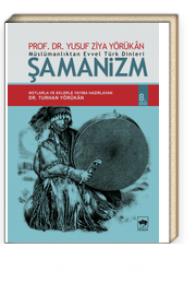 Müslümanlıktan Evvel Türk Dinleri Şamanizm