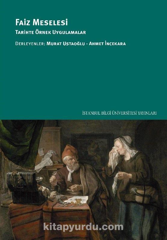 Faiz Meselesi: Tarihte Örnek Uygulamalar -  pdf epub