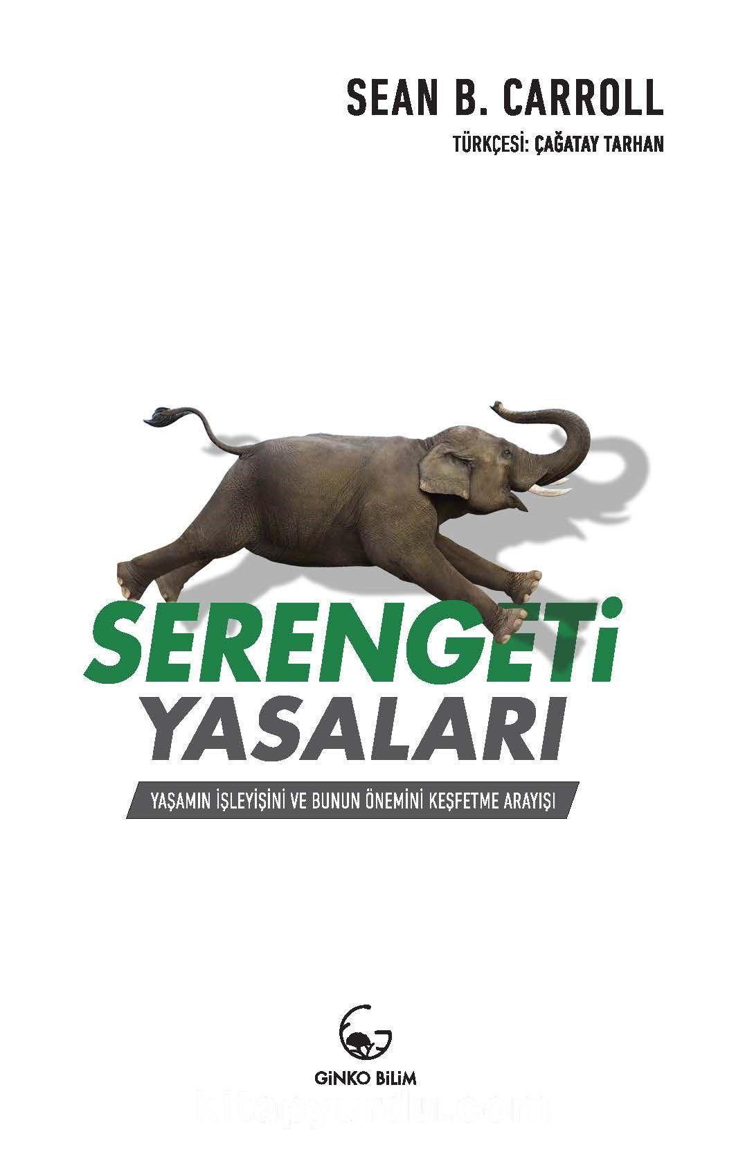 Serengeti YasalarıYaşamın İşleyişi ve Bunun Önemini Keşfetme Arayışı - Sean B. Carroll pdf epub