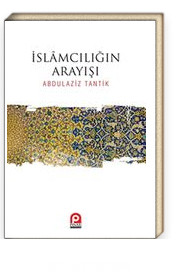 İslamcılığın Arayışı
