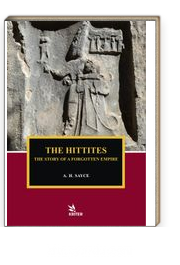 The Hittites The Story of a Forgotten Empire