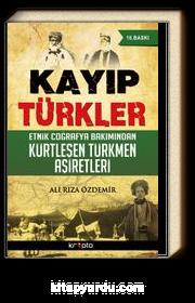 Kayıp Türkler & Etnik Coğrafya Bakımından Kürtleşen Türkmen Aşiretleri