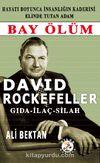 David Rockefeller & Bay Ölüm Gıda-İlaç-Silah
