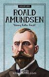 Roald Amundsen / Kaşifler