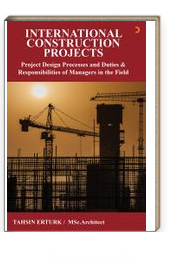 İnternational  Construction Projects & Project Design Processes and Duties Responsibilities of Managers in the Field