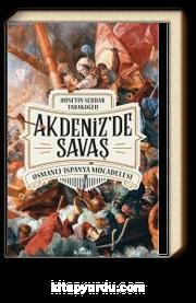 Akdeniz'de Savaş & Osmanlı-İspanya Mücadelesi