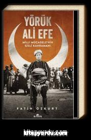 Yörük Ali Efe & Milli Mücadele'nin Gizli Kahramanı