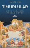 Timurlular & Orta Asya'nın Parlak Devri
