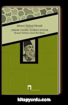Ahbar-ı Asara Tamim-i Enzar & Roman Tarihine Genel Bir Bakış