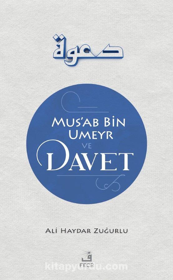 Mus'ab B. Umeyr ve Davet - Ali Haydar Zuğurlu pdf epub