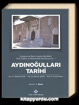 Aydınoğulları Tarihi & Uluslararası Batı Anadolu Beylikleri Tarih Kültür ve Medeniyeti Sempozyumu -1