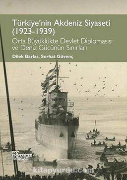 Türkiye'nin Akdeniz Siyaseti (1923-1939)
