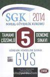 2014 GYS SGK Sosyal Güvenlik Kurumu Tamamı Çözümlü 5 Deneme Sınavı