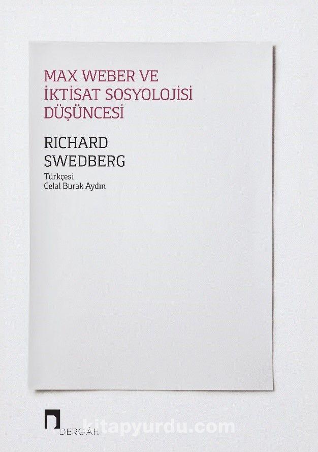 Max Weber ve İktisat Sosyolojisi Düşüncesi - Richard Swedberg pdf epub