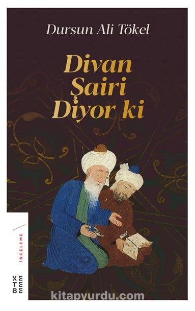 Divan Şairi Diyor ki - Dursun Ali Tökel pdf epub