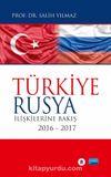 Türkiye Rusya İlişkilerine Bakış (2016-2017)
