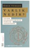 Varlık Nedir? & İslam Filozoflarının Varlık Tasavvuru