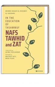 In The Education Of Tasawwuf Nafs, Tawhid And Zat