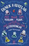Yıldızların Peşinde Astronomlar - Örnek Hayatlar