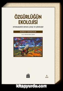 Özgürlüğün Ekolojisi & Hiyerarşinin Ortaya Çıkışı ve Çözülüşü