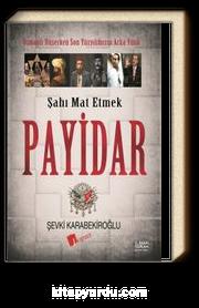 Payidar & Osmanlı Düşerken Son Yüzyılımızın Arka Yüzü