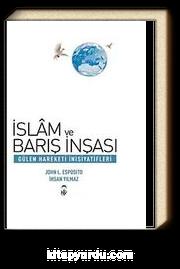 İslam ve Barış İnşası - Gülen Hareketi İnisiyatifleri