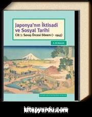 Japonya'nın İktisadi ve Sosyal Tarihi Cilt 1: Savaş Öncesi Dönem (~ 1945)