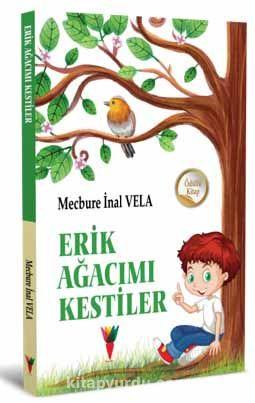 Erik Ağacımı Kesitiler - Mecbure İnal Vela pdf epub