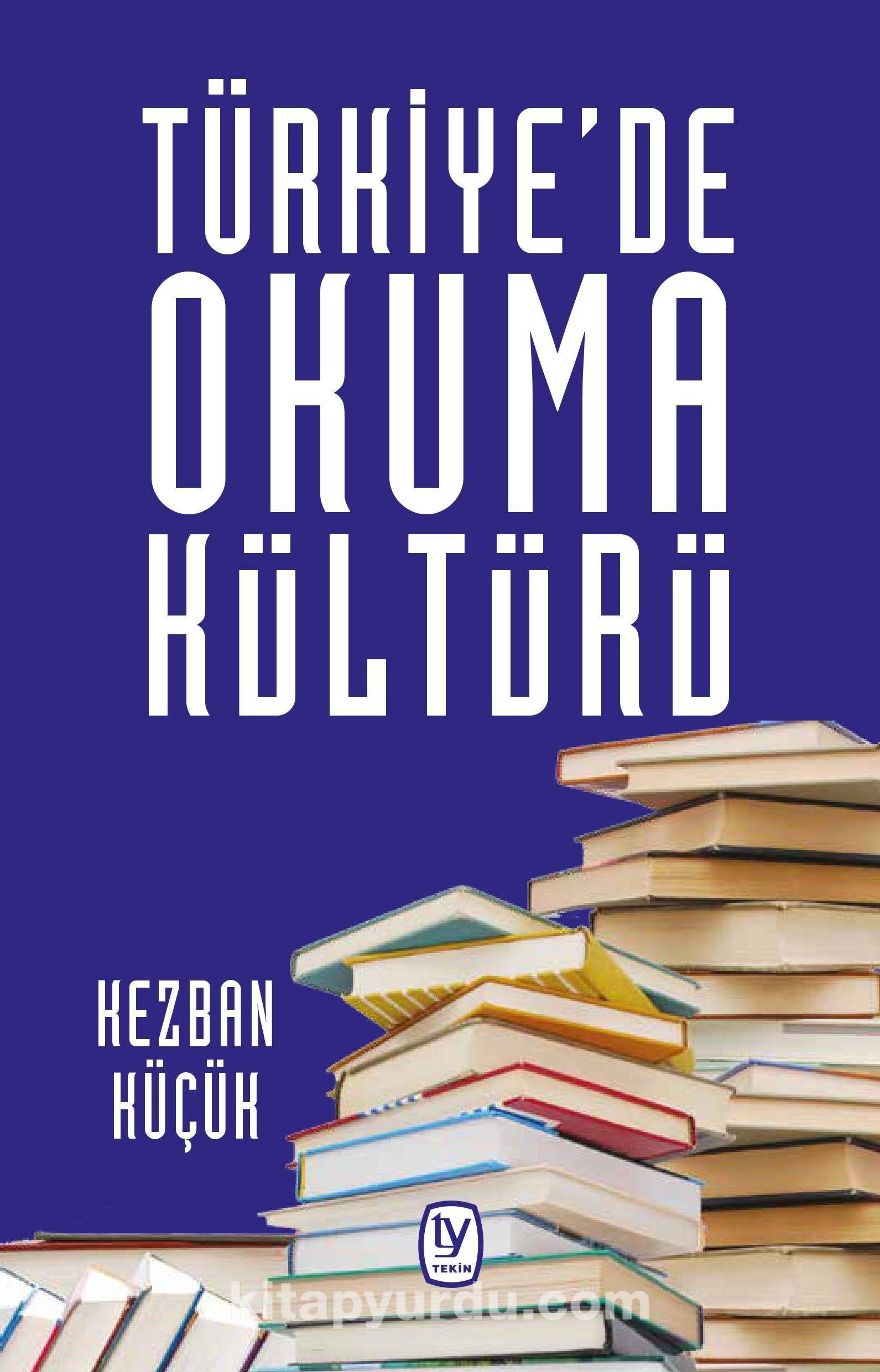 Türkiye'de Okuma Kültürü - Kezban Küçük pdf epub