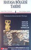 Hayaşa Bölgesi Tarihi -I / Prehistorik Dönemlerden Romaya & Yukarı Ülke / Erzincan