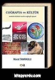 Coğrafya ve Kültür & Mekan-Kültür-Tarih-Coğrafi-İşaret
