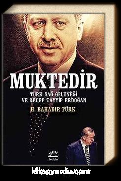 Muktedir & Türk Sağ Geleneği ve Recep Tayyip Erdoğan