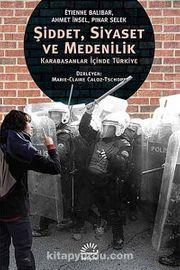 Şiddet, Siyaset ve Medenilik & Karabasanlar İçinde Türkiye