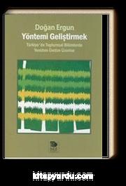 Yöntemi Geliştirmek & Türkiye'de Toplumsal Bilimlerde Yeniden Üretim Üzerine